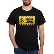 Warning Gardener T-Shirt