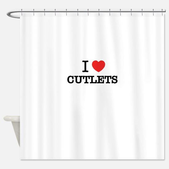 I Love CUTLETS Shower Curtain