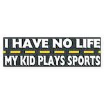 My Kid Plays Sports Bumper Sticker