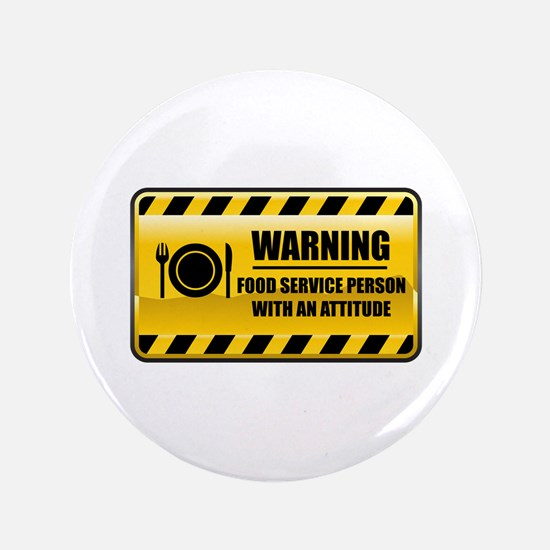 """Warning Food Service Person 3.5"""" Button"""