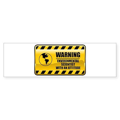 Warning Environmental Scientist Bumper Sticker