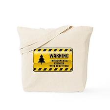 Warning Environmental Engineer Tote Bag