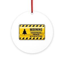 Warning Environmental Engineer Ornament (Round)