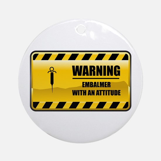 Warning Embalmer Ornament (Round)