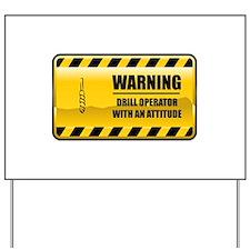 Warning Drill Operator Yard Sign