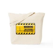 Warning Drill Operator Tote Bag