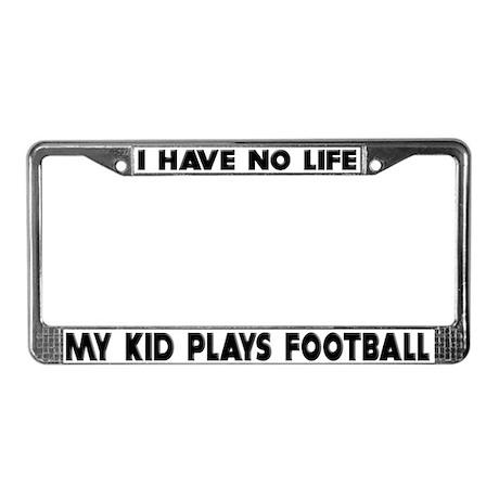 My Kid Plays Football License Plate Frame