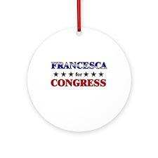 FRANCESCA for congress Ornament (Round)