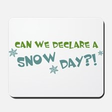 Can We Declare A Snow Day Mousepad