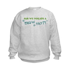 Can We Declare A Snow Day Sweatshirt
