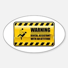 Warning Dental Assistant Oval Decal
