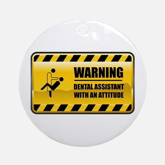 Warning Dental Assistant Ornament (Round)