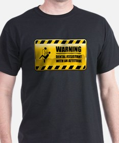 Warning Dental Assistant T-Shirt