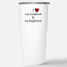 I Love my husband and my Boyfriend Travel Mug