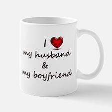 I Love my husband and my Boyfriend Mugs