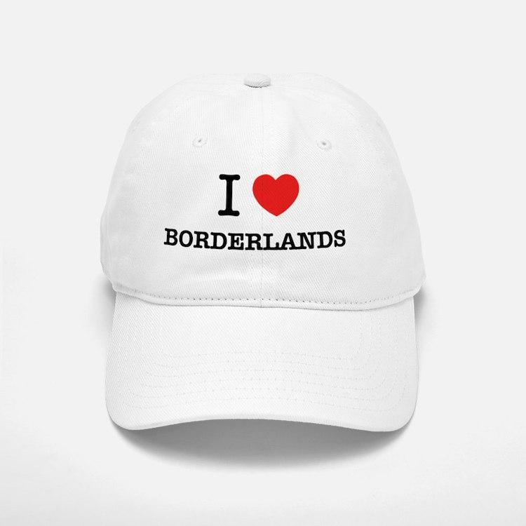 I Love BORDERLANDS Baseball Baseball Cap