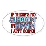 Sleddin' in Heaven Oval Sticker
