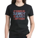 Sleddin' in Heaven Women's Dark T-Shirt