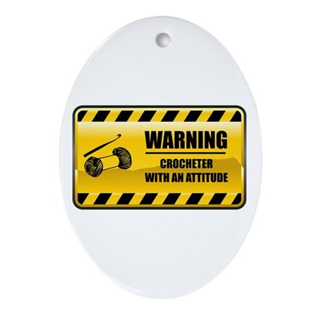 Warning Crocheter Oval Ornament