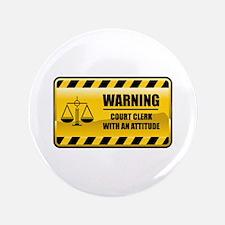 """Warning Court Clerk 3.5"""" Button"""
