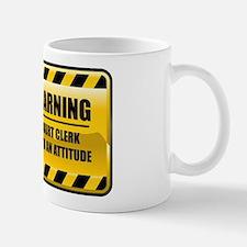 Warning Court Clerk Small Small Mug