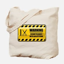 Warning Cosmetologist Tote Bag