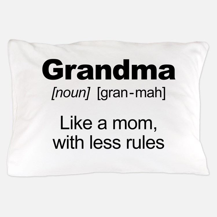 Grandmas Rule! Pillow Case