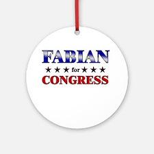 FABIAN for congress Ornament (Round)