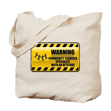 Warning Community Services Specialist Tote Bag