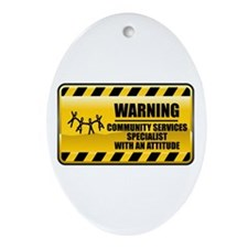 Warning Community Services Specialist Ornament (Ov