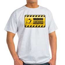 Warning Claims Adjuster T-Shirt