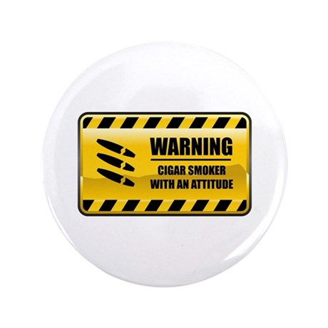 "Warning Cigar Smoker 3.5"" Button"