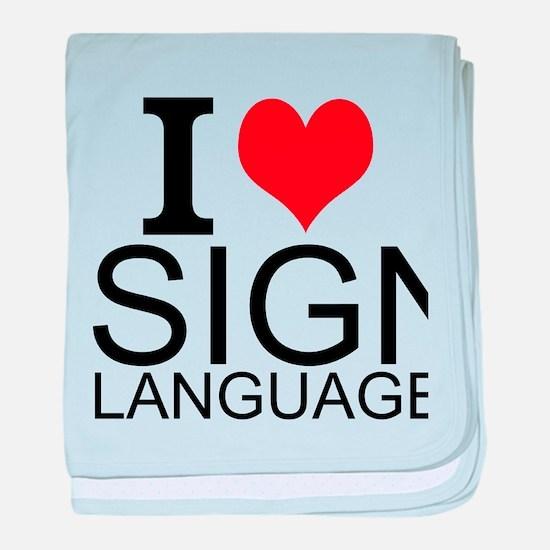 I Love Sign Language baby blanket