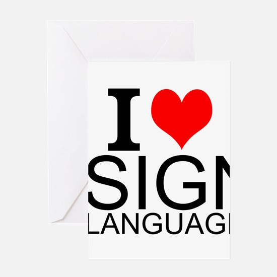 I Love Sign Language Greeting Cards