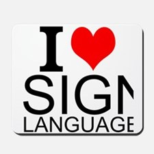 I Love Sign Language Mousepad