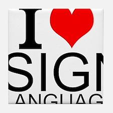 I Love Sign Language Tile Coaster