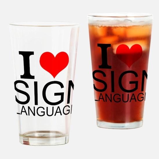 I Love Sign Language Drinking Glass