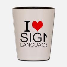 I Love Sign Language Shot Glass