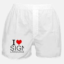 I Love Sign Language Boxer Shorts