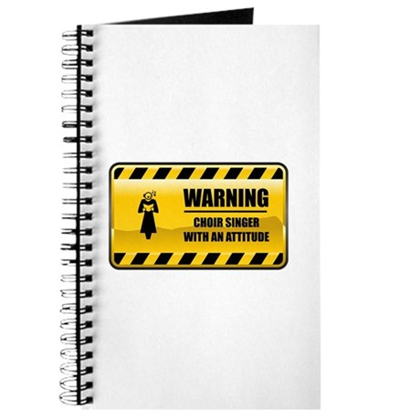 Warning Choir Singer Journal