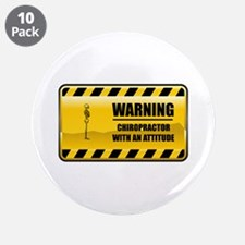 "Warning Chiropractor 3.5"" Button (10 pack)"