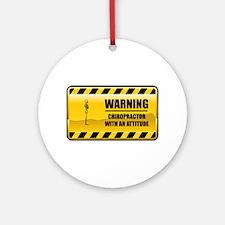 Warning Chiropractor Ornament (Round)