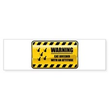 Warning Cat Breeder Bumper Bumper Sticker