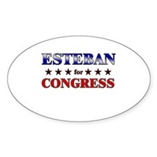 ESTEBAN for congress Oval Decal