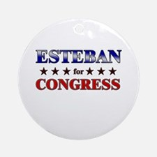 ESTEBAN for congress Ornament (Round)