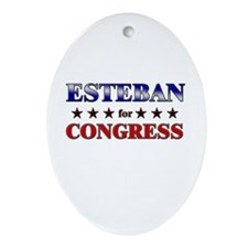ESTEBAN for congress Oval Ornament