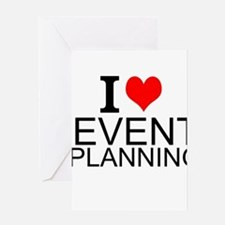 I Love Event Planning Greeting Cards
