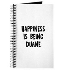 Happiness is being Duane Journal