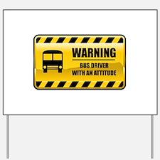 Warning Bus Driver Yard Sign