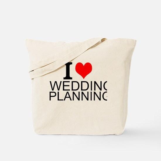 I Love Wedding Planning Tote Bag